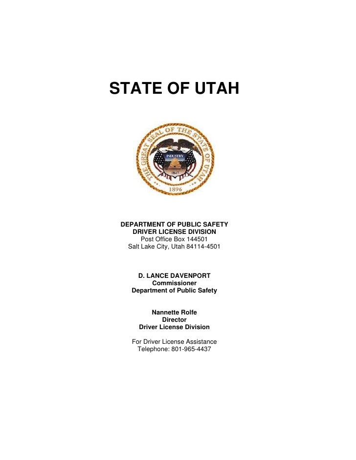 STATE OF UTAH      DEPARTMENT OF PUBLIC SAFETY     DRIVER LICENSE DIVISION         Post Office Box 144501    Salt Lake Cit...