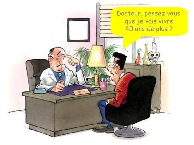 Docteur, pensez vous que je vais vivre 40 ans de plus ?