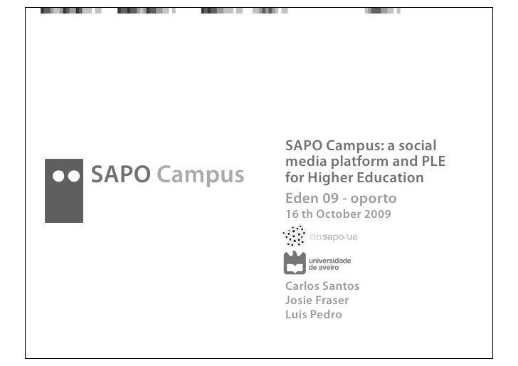 SAPO Campus: a social              media platform and PLESAPO Campus   for Higher Education              Eden 09 - oporto ...
