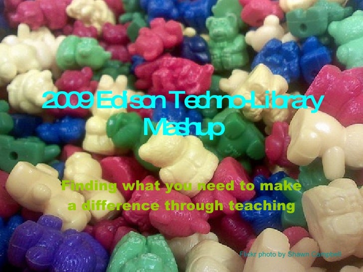 2009 Edison Techno-Library Mashup Finding what you need to make a difference through teaching Flickr  photo by Shawn Campb...