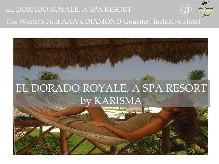 karisma EL DORADO ROYALE, A SPA RESORT  by KARISMA EL DORADO ROYALE, A SPA RESORT The World's First AAA 4 DIAMOND Gourmet ...