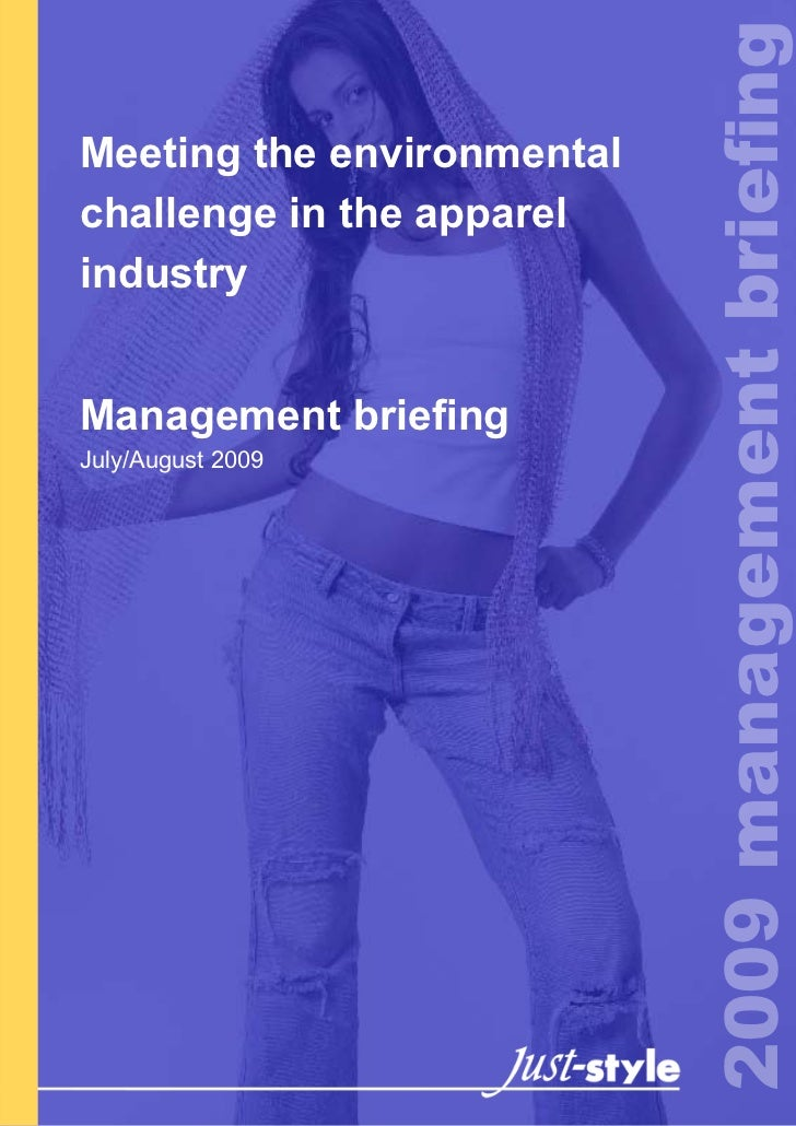 2009 management briefing Meeting the environmental challenge in the apparel industry   Management briefing July/August 2009
