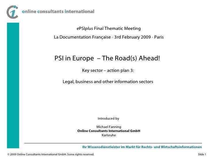 e PSI plus  Final Thematic Meeting La Documentation Fran çaise   -  3rd February 2009  -  Paris Introduced by  Michael Fan...