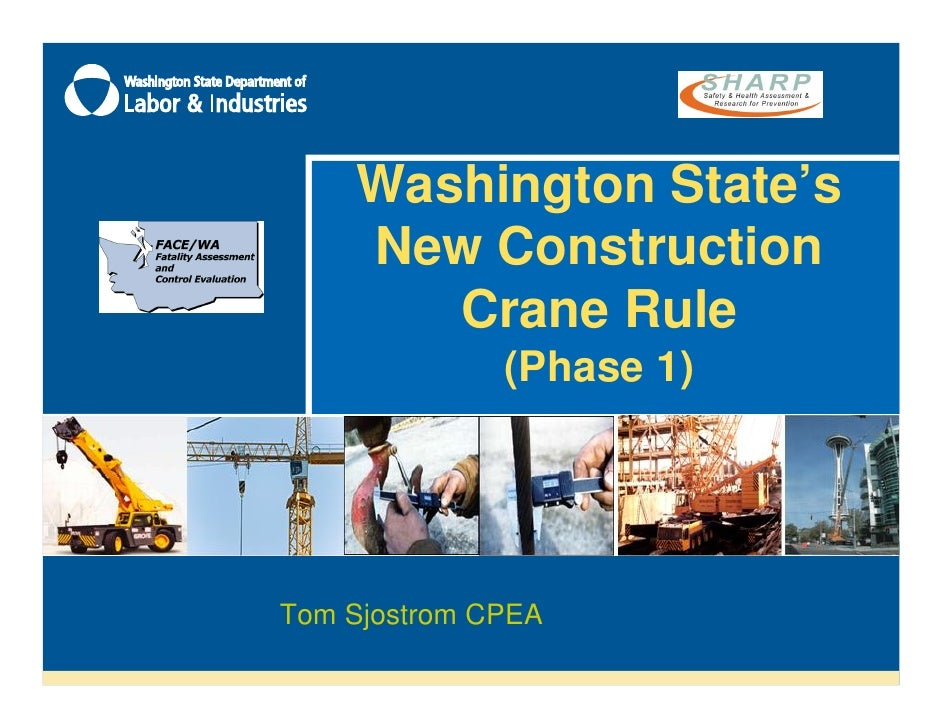 Washington State's     New Construction        Crane Rule               (Phase 1)     Tom Sjostrom CPEA