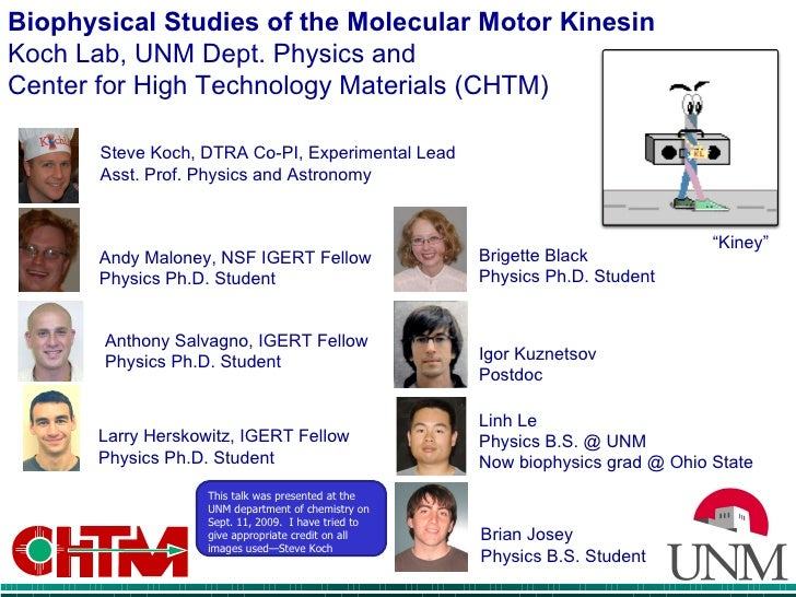 Biophysical Studies of the Molecular Motor Kinesin Koch Lab, UNM Dept. Physics and  Center for High Technology Materials (...