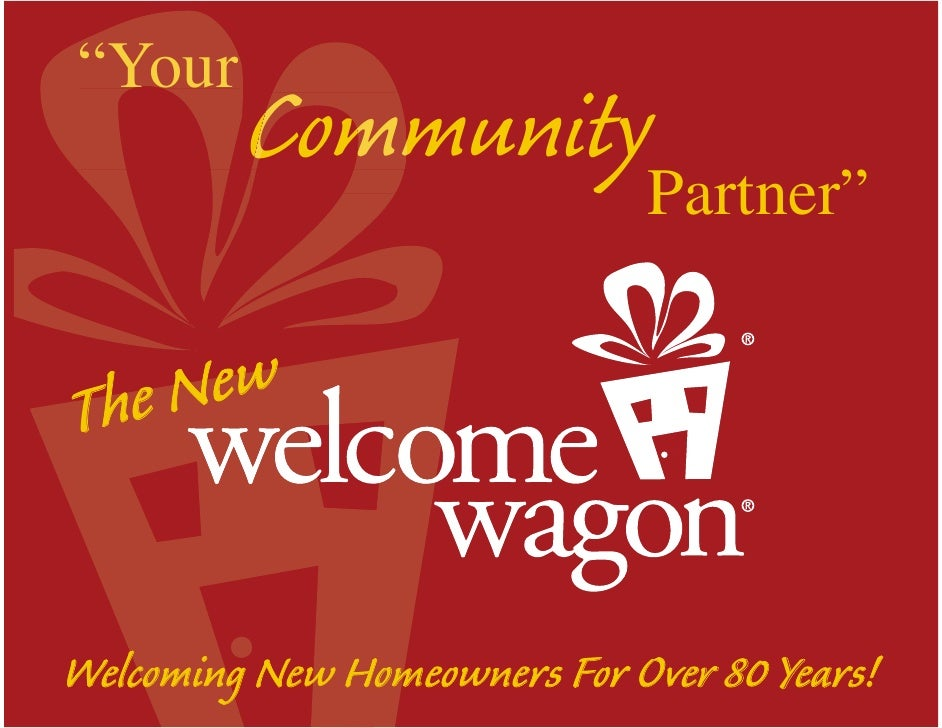 """Your          Comm          CommunityPartner""  The New   Welcoming New Homeowners For Over 80 Years!"