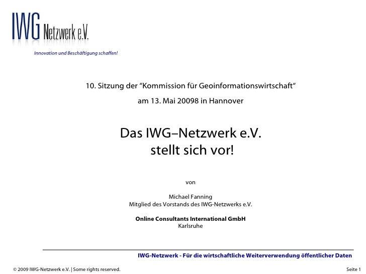 """10. Sitzung der """"Kommission für Geoinformationswirtschaft"""" am 13. Mai 20098 in Hannover von Michael Fanning Mitglied des V..."""