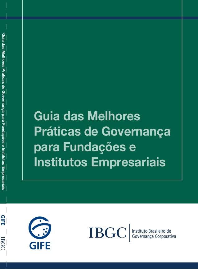 Guia das Melhores Práticas de Governança para Fundações e Institutos EmpresariaisAv. das Nações Unidas, 12.55125º andar – ...