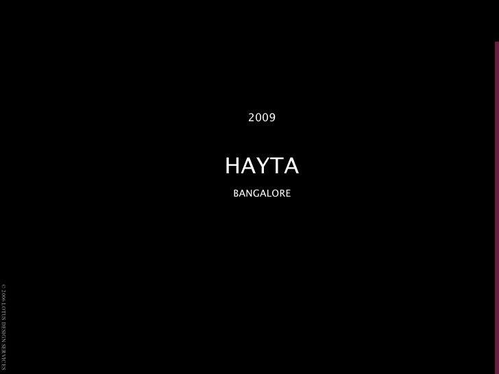 <ul><li>2009 </li></ul><ul><li>HAYTA </li></ul><ul><li>BANGALORE </li></ul>