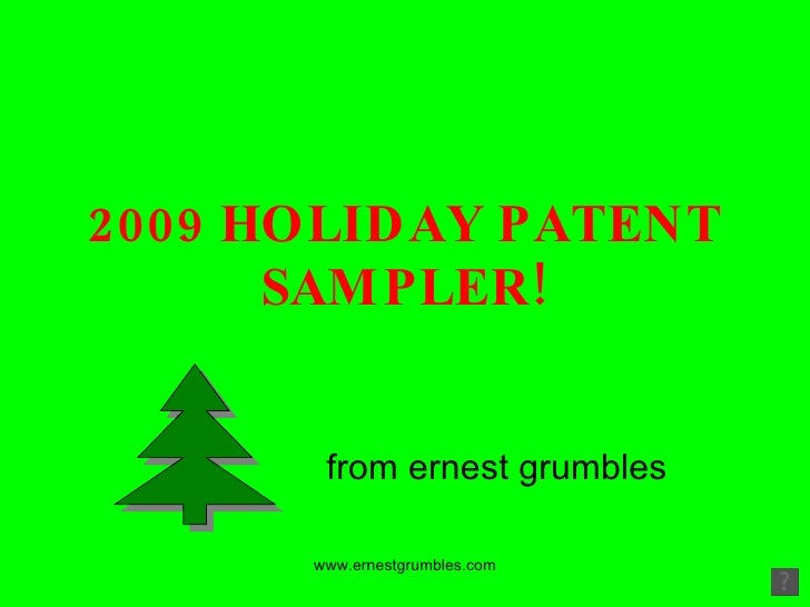 2009 HOLIDAY PATENT SAMPLER! from ernest grumbles