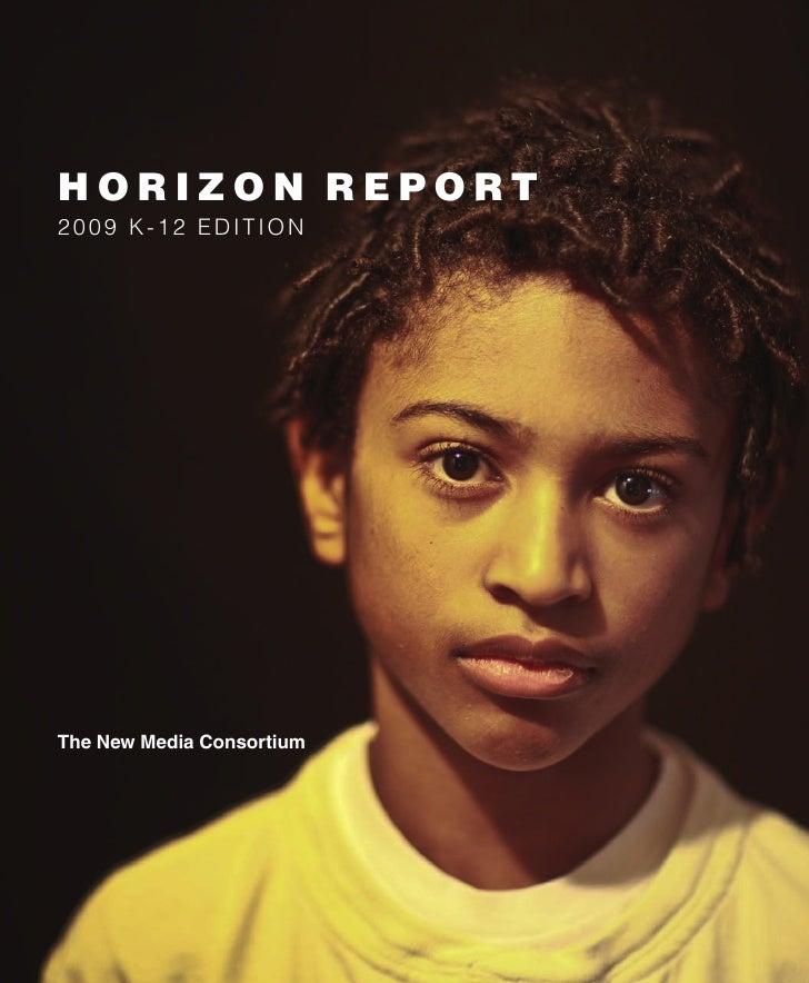 HORIZON REPORT 2009 K-12 Edition     The New Media Consortium