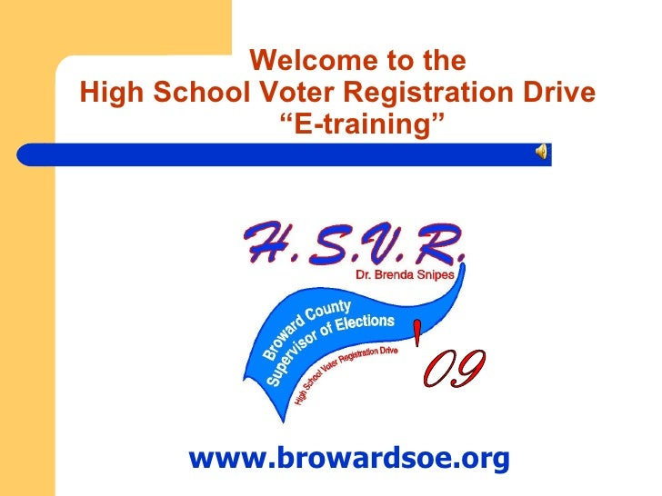 """Welcome to the  High School Voter Registration Drive    """"E-training"""" www.browardsoe.org '09"""