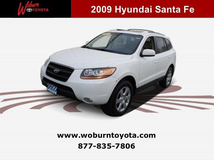 2009 Hyundai Santa Fewww.woburntoyota.com   877-835-7806