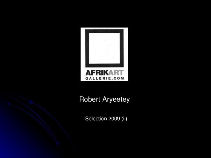 Robert Aryeetey  Selection 2009 (ii)