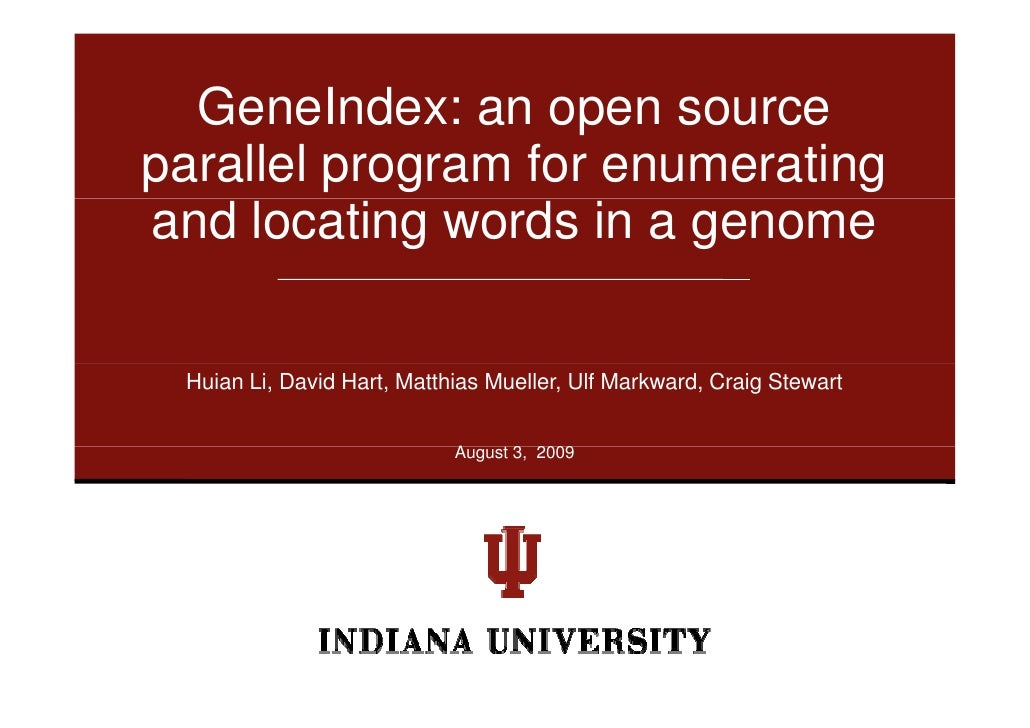 GeneIndex: an open source parallel program for enumerating and locating words in a genome   Huian Li, David Hart, Matthias...