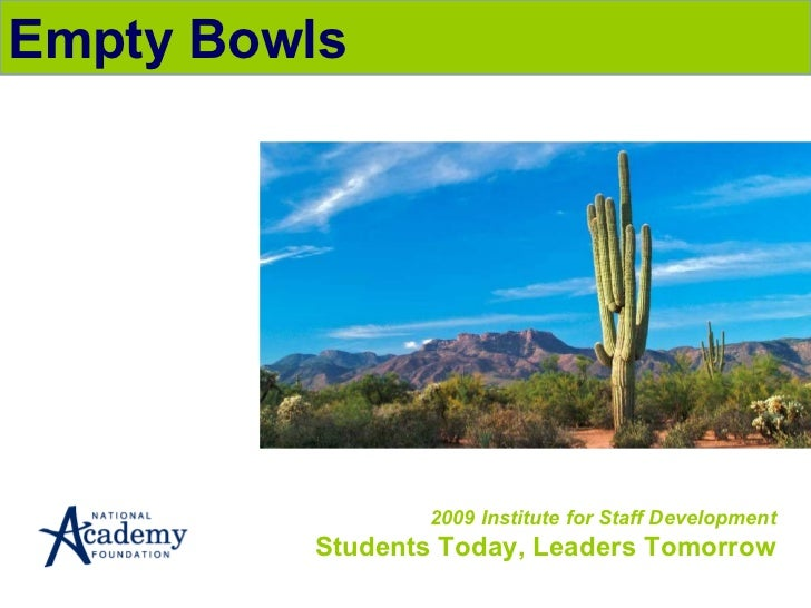 2009 Institute for Staff Development Students Today, Leaders Tomorrow Empty Bowls