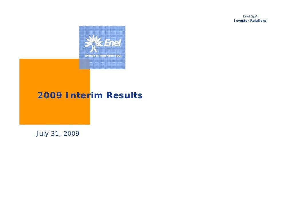 Enel SpA                        Investor Relations     2009 Interim Results    July 31, 2009