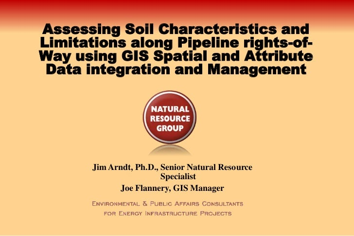 Assessing Soil Characteristics andLimitations along Pipeline rights-of-Way using GIS Spatial and Attribute Data integratio...