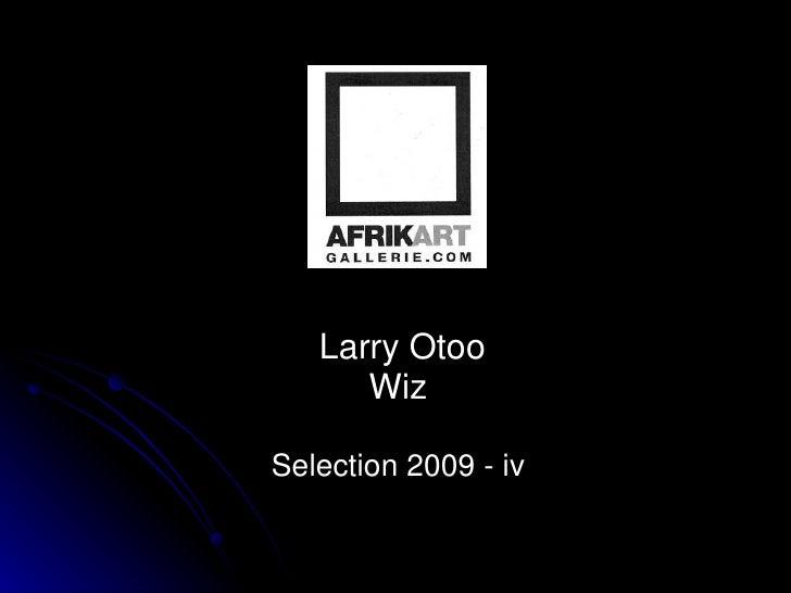 Larry Otoo Wiz Selection 2009 - iv