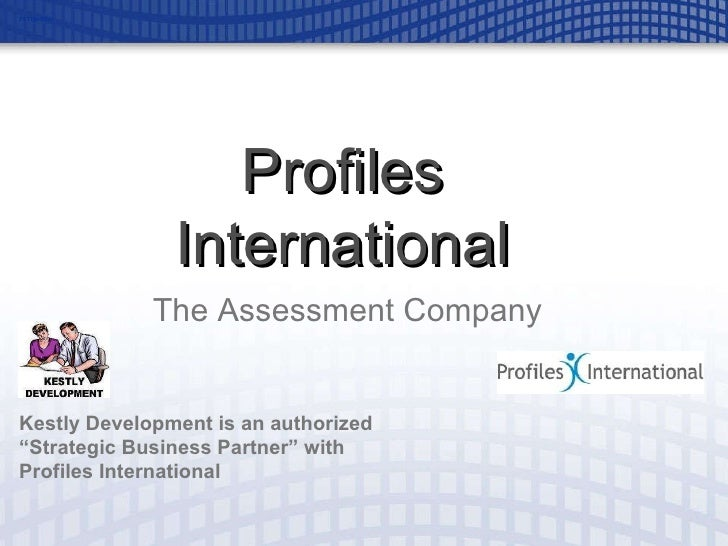"""The Assessment Company Profiles International PI Title Slide Kestly Development is an authorized """"Strategic Business Partn..."""