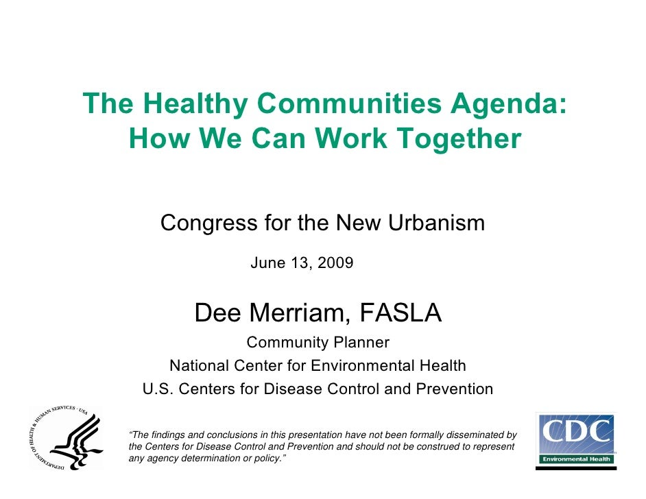 The Healthy Communities Agenda:    How We Can Work Together           Congress for the New Urbanism                       ...