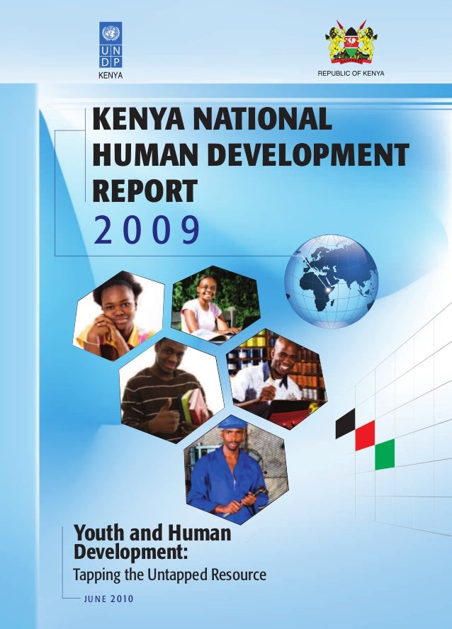 KENYA NATIONAL   HUMAN DEVELOPMENT   REPORTYouth and HumanDevelopment:Tapping the Untapped Resource J U N E 2 010