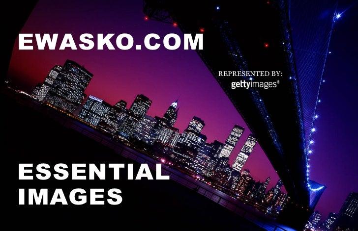 EWASKO.COM              REPRESENTED BY:     ESSENTIAL IMAGES