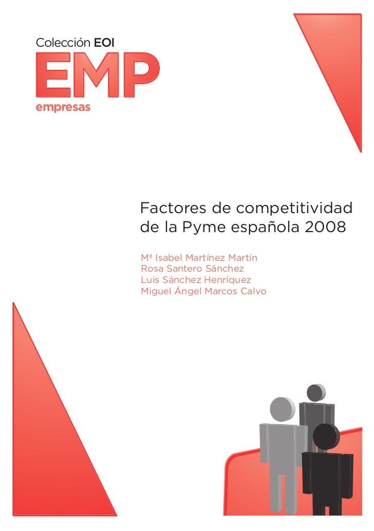 Colección EOI   EMP empresas                     Factores de competitividad                 de la Pyme española 2008      ...