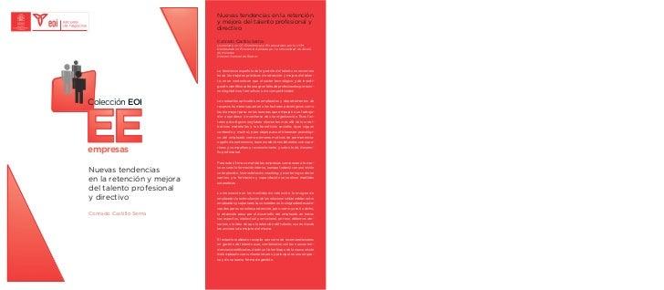 Colección EOIEEempresasNuevas tendenciasen la retención y mejoradel talento profesionaly directivoConrado Castillo Serna