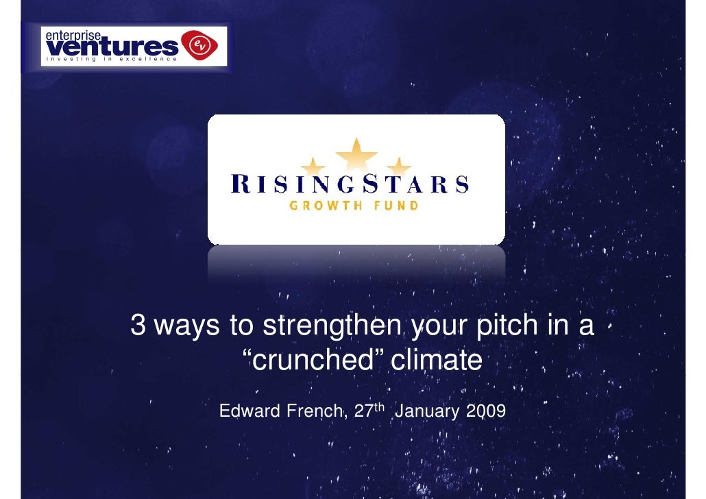 """3 ways to strengthen your pitch in a         """"crunched"""" climate       Edward French, 27th January 2009"""