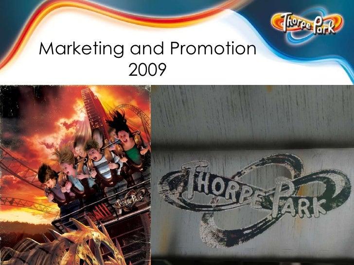 THORPE PARK - 2009 - Marketing And Promotion