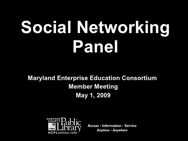 Social Networking Panel Maryland Enterprise Education Consortium  Member Meeting May 1, 2009