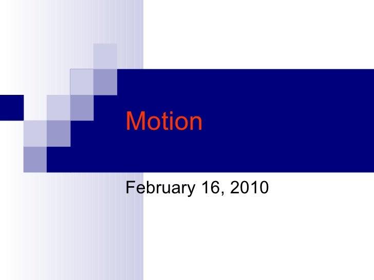 Motion February 16, 2010