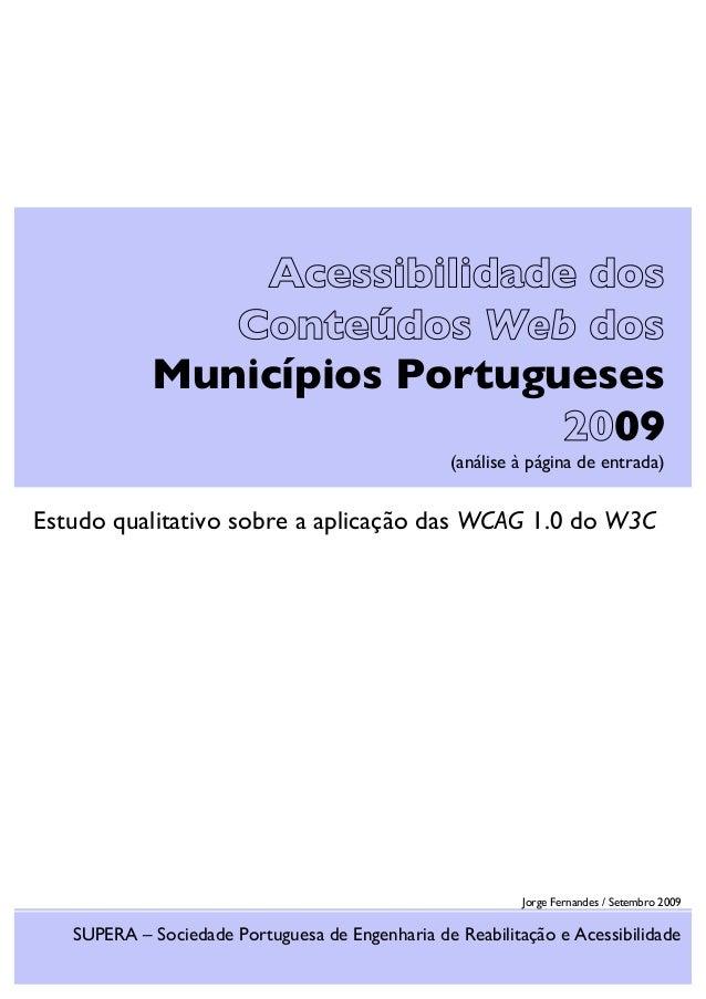 Acessibilidade dos Conteúdos Web dos Municípios Portugueses 2009 (análise à página de entrada) Estudo qualitativo sobre a ...