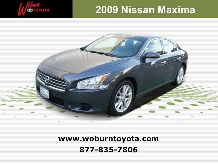 877-835-7806 www.woburntoyota.com 2009 Nissan Maxima