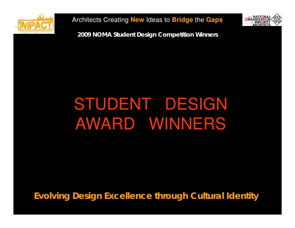 Architects Creating New Ideas to Bridge the Gaps            2009 NOMA Student Design Competition Winners              STUD...