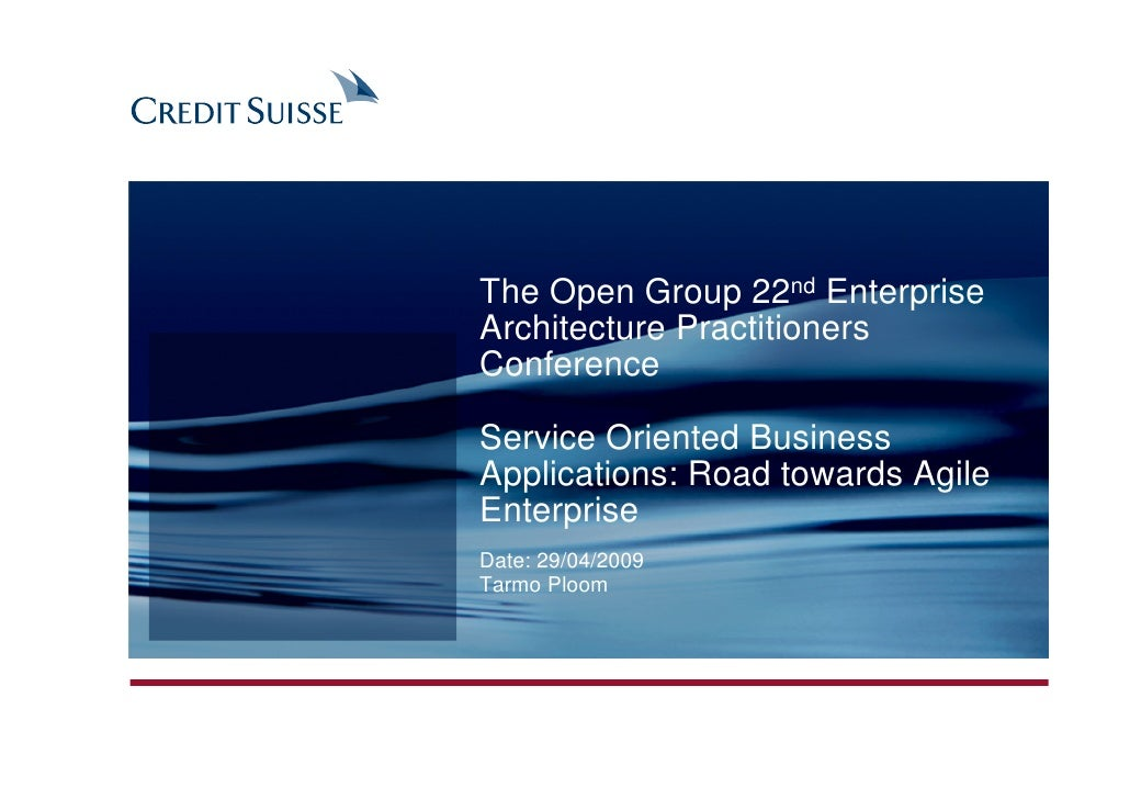 The Open Group 22nd Enterprise Architecture Practitioners Conference  Service Oriented Business Applications: Road towards...