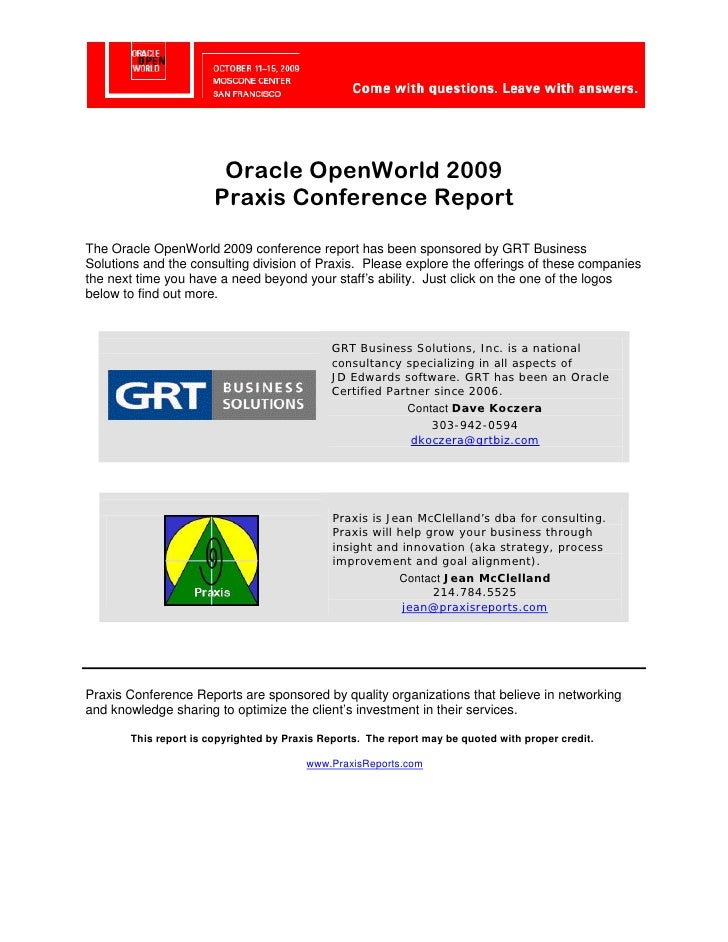 Oracle OpenWorld 2009                        Praxis Conference Report The Oracle OpenWorld 2009 conference report has been...