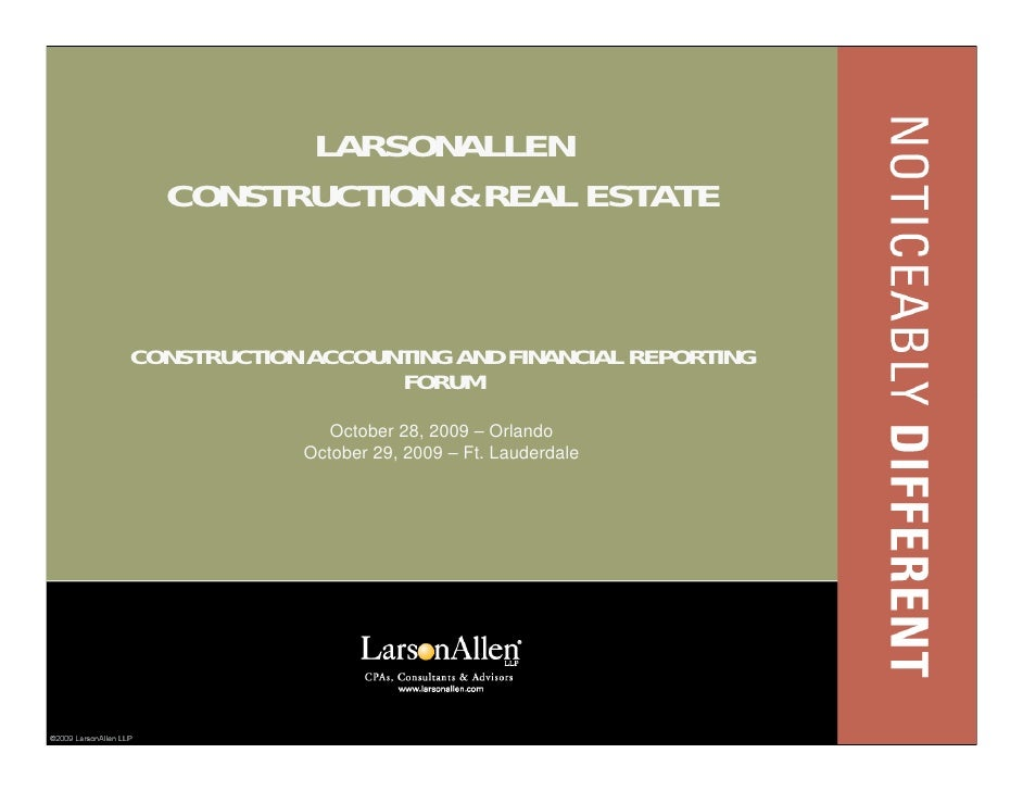 LARSONALLEN   CONSTRUCTION & REAL ESTATE   CONSTRUCTION ACCOUNTING AND FINANCIAL REPORTING                    FORUM       ...