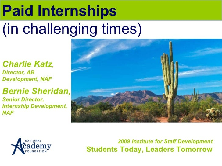 2009 Institute for Staff Development Students Today, Leaders Tomorrow Paid Internships  (in challenging times) Charlie Kat...