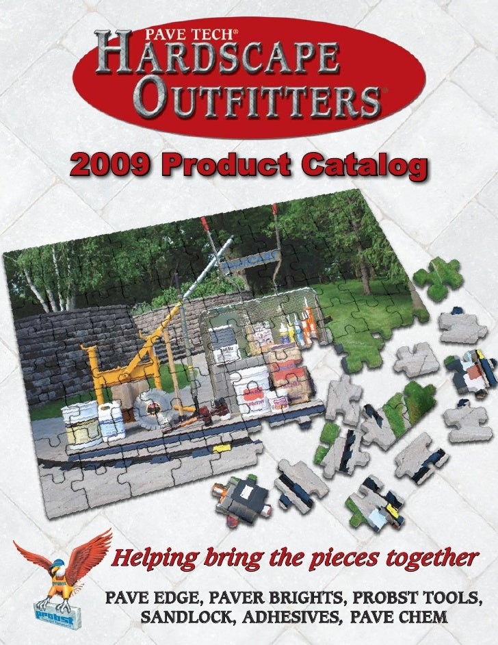 2009 Product Catalog       Helping bring the pieces together  Pave edge, Paver Brights, ProBst tools,     sandlock, adhesi...