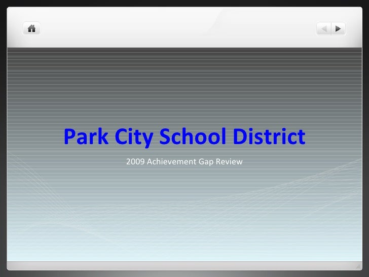 Park City School District 2009 Achievement Gap Review