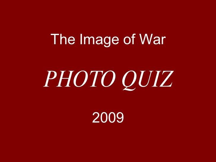 2009 Image of War Semiar Photo Quiz