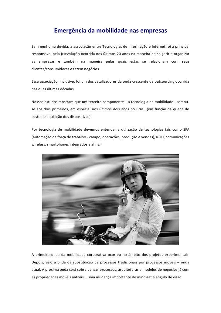 Emergência da mobilidade nas empresas  Sem nenhuma dúvida, a associação entre Tecnologias de Informação e Internet foi a p...