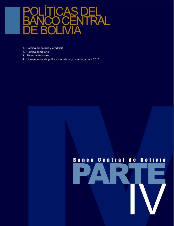 POLÍTICAS DELBANCO CENTRALDE BOLIVIA1.   Política monetaria y crediticia2.   Política cambiaria3.   Sistema de pagos4.   L...