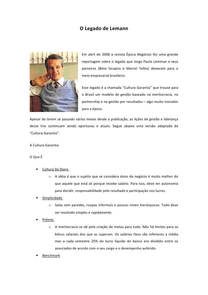 O Legado de Lemann                                     Em abril de 2008 a revista Época Negócios fez uma grande           ...