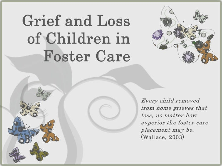 Separation, Grief and Loss of Children in Foster Care
