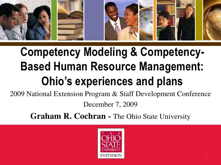 Competency Modeling & Competency-Based Human Resource Management: Ohio's experiences and plans<br />2009 National Extensio...