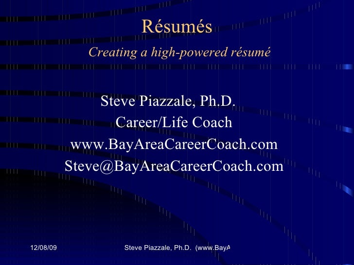 "Steve Piazzale ""Resumes: Creating a High-Powered Resume"""