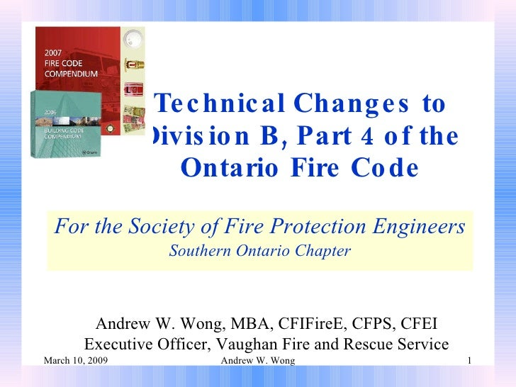 Technical Changes to Division B, Part 4 of the Ontario Fire Code For the Society of Fire Protection Engineers Southern Ont...